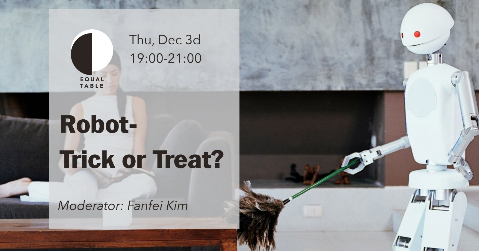 Equal Table Event: Robots – Trick or Treat? by Fanfei Kim